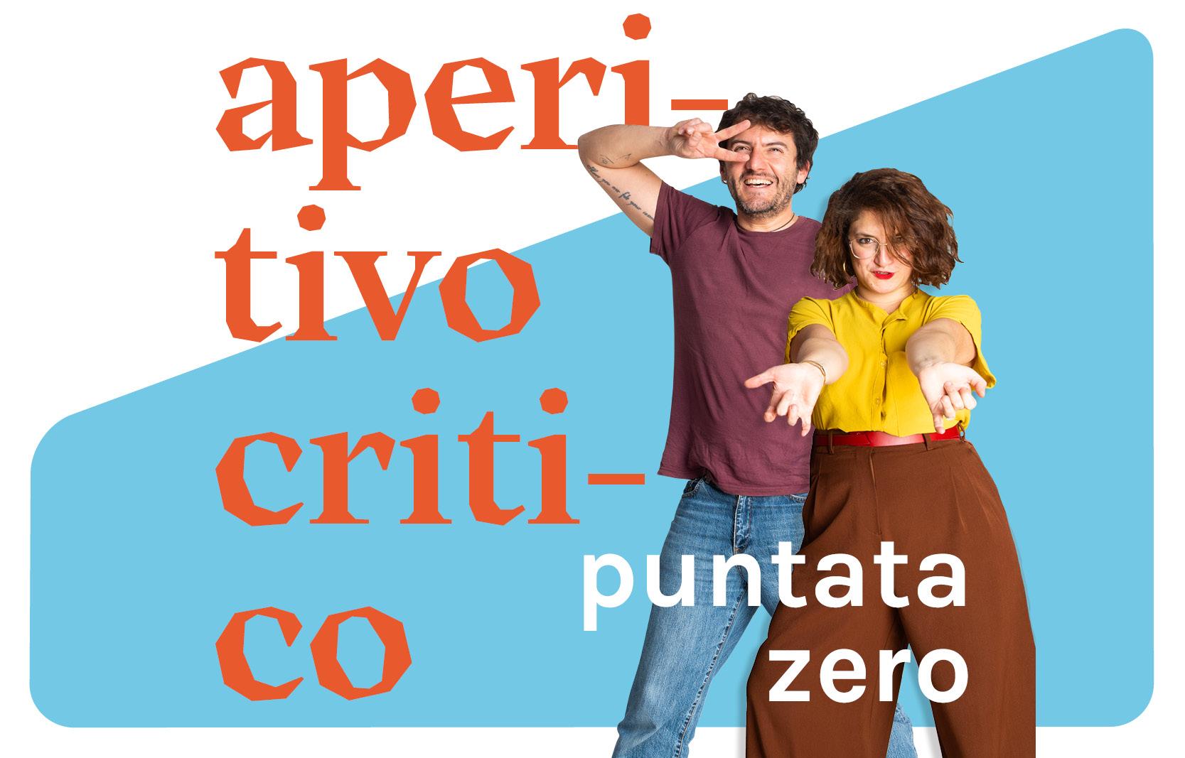 Aperitivo critico – puntata zero